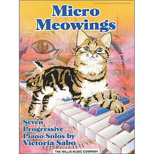 Willis Music Micro Meowings (Seven Progressive Late Elementary Piano Solos) by Victoria Sabo