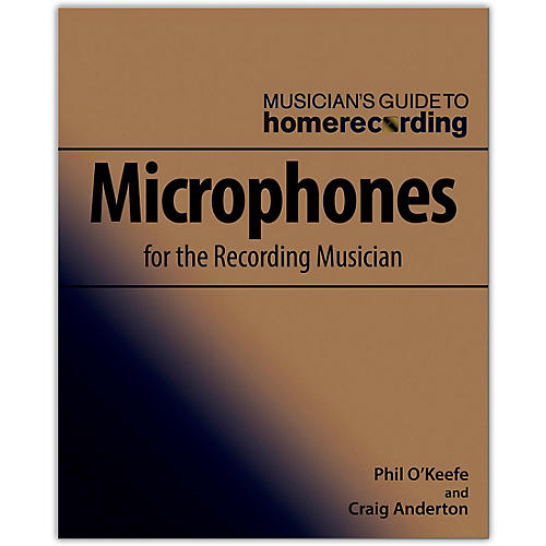 Hal Leonard Microphones for the Recording Musician