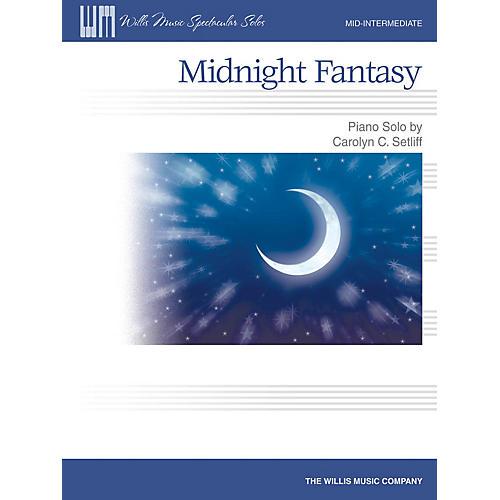 Willis Music Midnight Fantasy (Mid-Inter Level) Willis Series by Carolyn C. Setliff