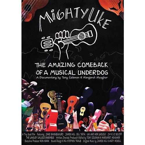 Hal Leonard Mighty Uke - The Amazing Comeback Of A Musical Underdog DVD