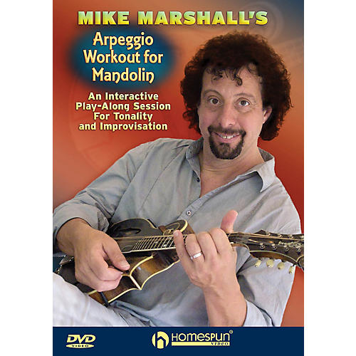 Homespun Mike Marshall's Arpeggio Workout for Mandolin Homespun Tapes Series DVD Performed by Mike Marshall