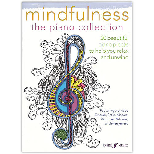 Faber Music LTD Mindfulness: The Piano Collection Book