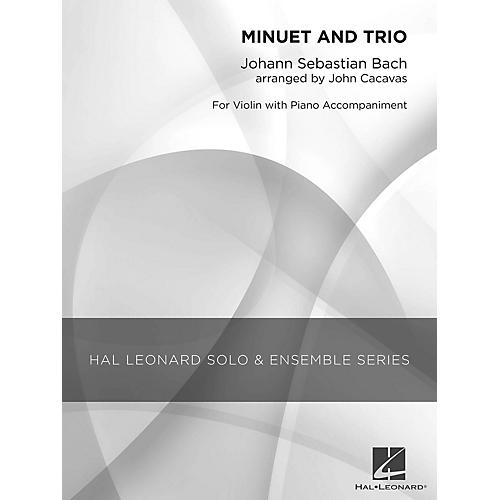 Hal Leonard Minuet and Trio (Grade 2.5 Violin Solo) Hal Leonard Solo & Ensemble Series Arranged by John Cacavas