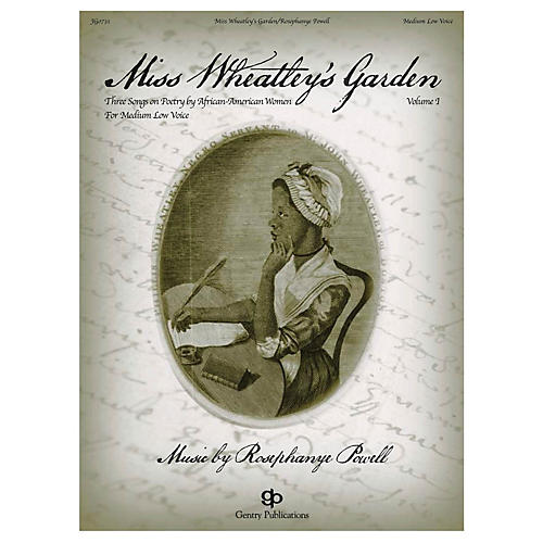 Gentry Publications Miss Wheatley's Garden (Medium Low Voice) composed by Rosephanye Powell