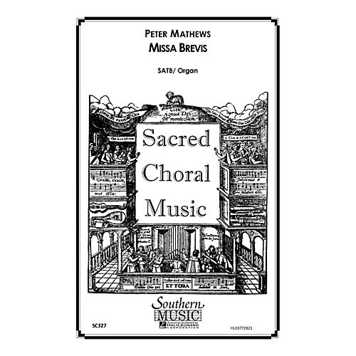 Southern Missa Brevis SATB Composed by Peter Mathews