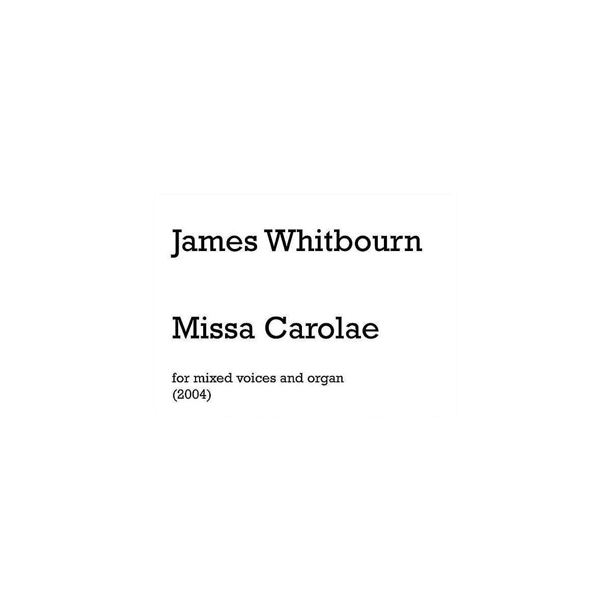 Chester Music Missa Carolae (Introit and Kyrie) (Vocal Score) SATB, Organ Composed by James Whitbourn