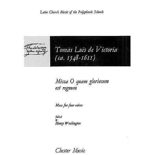Chester Music Missa O Quam Gloriosum Est Regnum (Mass for Four Voices) SATB Composed by Tomás Luis de Victoria