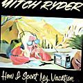 Alliance Mitch Ryder - How I Spent My Vacation thumbnail