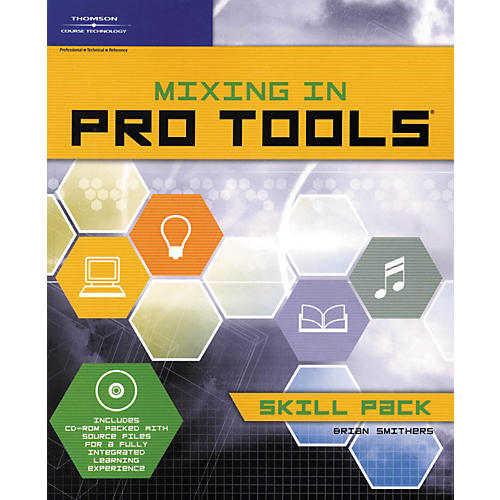 Course Technology PTR Mixing In Pro Tools: Skill Pack Book and CD-ROM