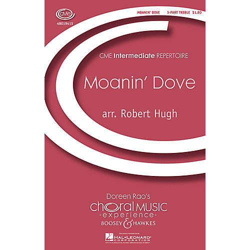 Boosey and Hawkes Moanin' Dove (CME Intermediate) 3 Part Treble A Cappella arranged by Robert Hugh