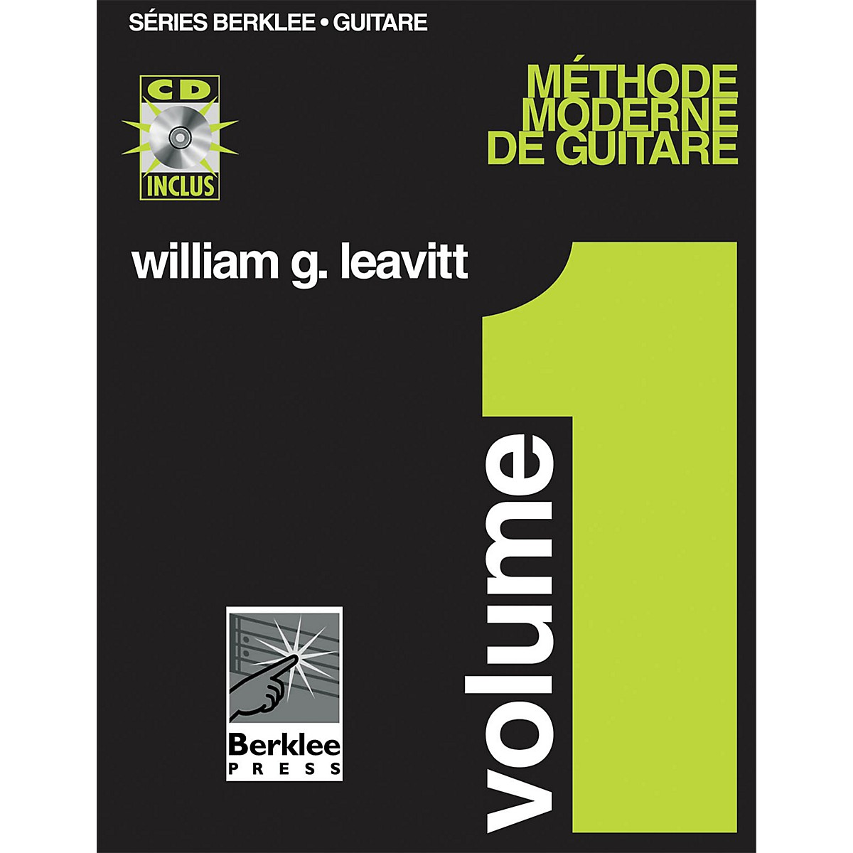 Berklee Press Modern Method for Guitar, Vol 1. - French Edition, Book/CD Pack Berklee Methods BK/CD by William Leavitt