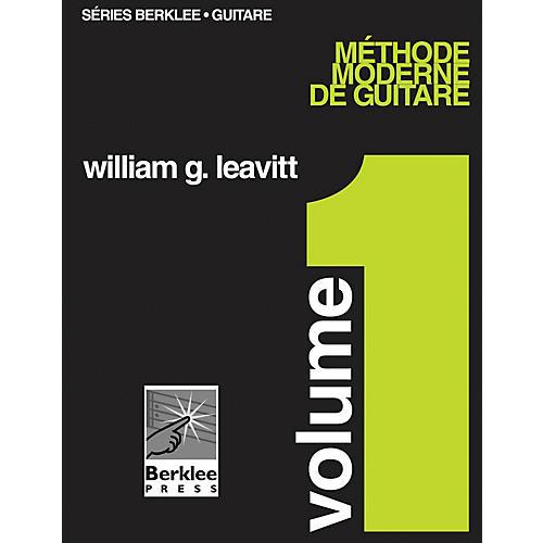 Berklee Press Modern Method for Guitar, Vol 1. - French Edition, Book Only Berklee Methods Series by William Leavitt