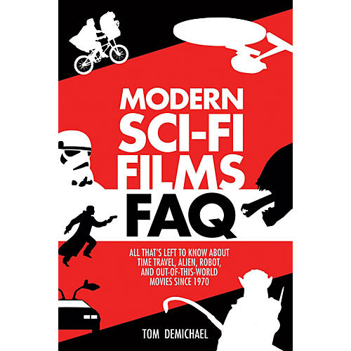 Applause Books Modern Sci-Fi Films FAQ FAQ Series Softcover Written by Tom DeMichael