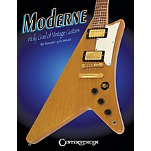Centerstream Publishing Moderne (Holy Grail of Vintage Guitars) Guitar Series Softcover Written by Ronald Lynn Wood