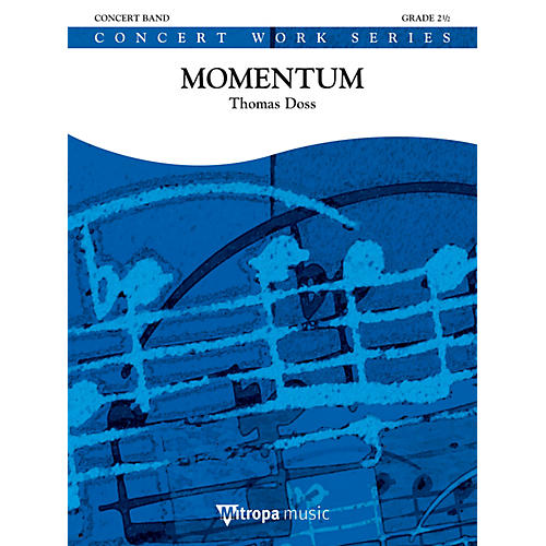 Mitropa Music Momentum Concert Band Level 4 Composed by Thomas Doss