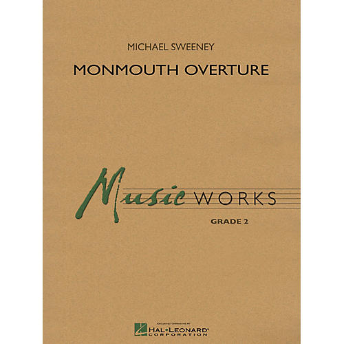 Hal Leonard Monmouth Overture Concert Band Level 3 Composed by Michael Sweeney