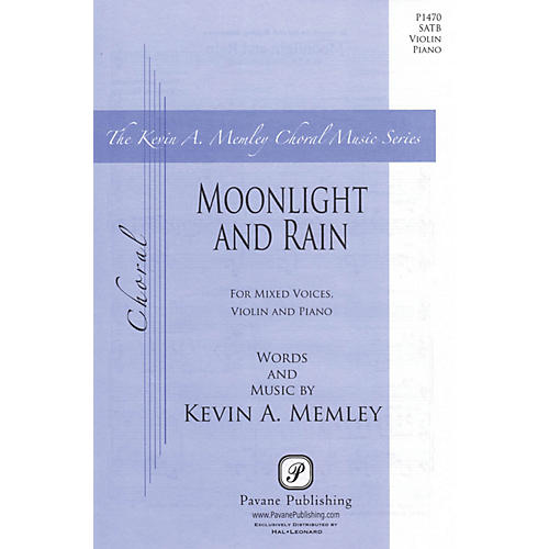 Pavane Moonlight and Rain SATB composed by Kevin Memley