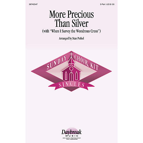 Daybreak Music More Precious than Silver (with When I Survey the Wondrous Cross) 2 Part Mixed arranged by Stan Pethel