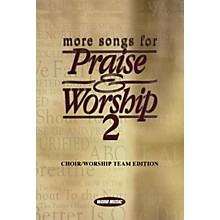 Word Music More Songs for Praise & Worship - Volume 2 (Choir/Worship Team Edition (No Accompaniment))