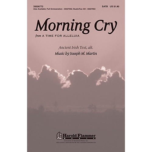 Shawnee Press Morning Cry (from A Time for Alleluia!) ORCHESTRATION ON CD-ROM Composed by Joseph M. Martin