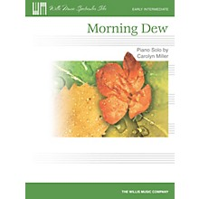 Willis Music Morning Dew (Early Inter Level) Willis Series by Carolyn Miller