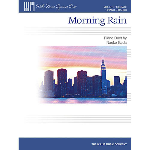 Willis Music Morning Rain (Mid-Inter Level 1 Piano, 4 Hands) Willis Series by Naoko Ikeda