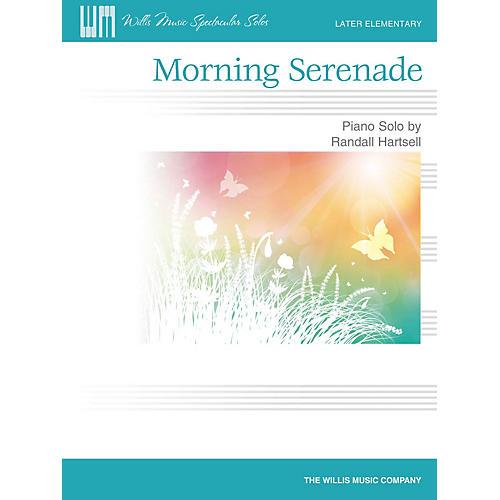 Willis Music Morning Serenade (Later Elem Level) Willis Series by Randall Hartsell