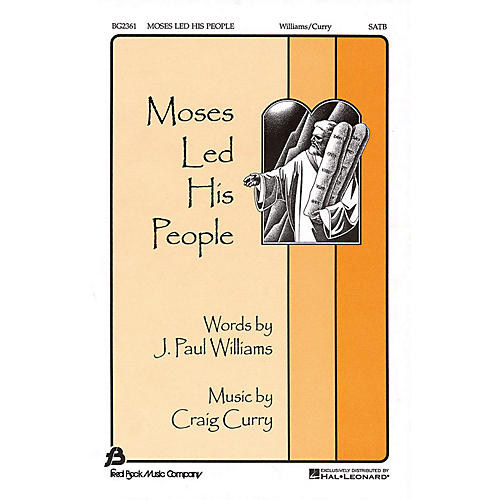 Fred Bock Music Moses Led His People SATB composed by J. Paul Williams