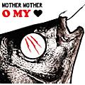 Alliance Mother Mother - O My Heart thumbnail