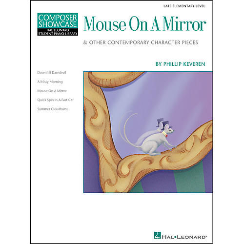 Hal Leonard Mouse On A Mirror Late Elementary Level Composer Showcase Hal Leonard Student Piano Library by Phillip Keveren