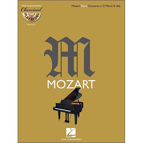 Hal Leonard Mozart: Piano Concerto In D Minor K 466 - Classical Play-Along (Book/CD) Vol. 21