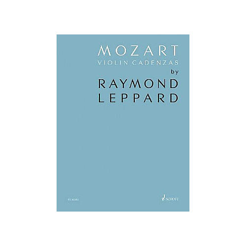 Schott Mozart Violin Cadenzas Composed by Rammond Leppard
