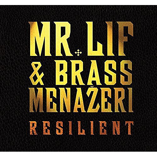 Alliance Mr Lif & Brass Menazeri - Resilient