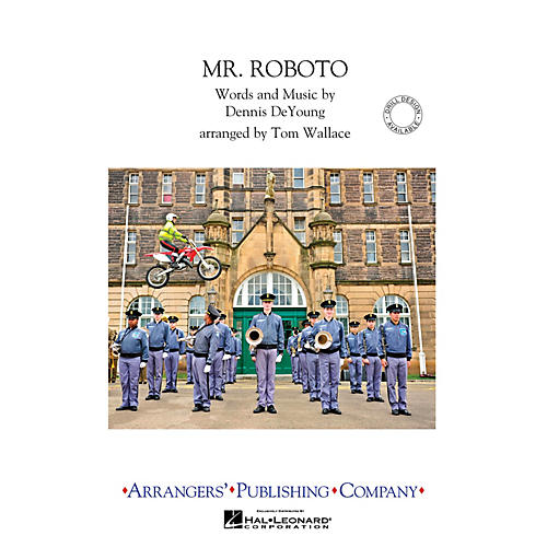 Arrangers Mr. Roboto Marching Band Level 3 by Styx Arranged by Tom Wallace