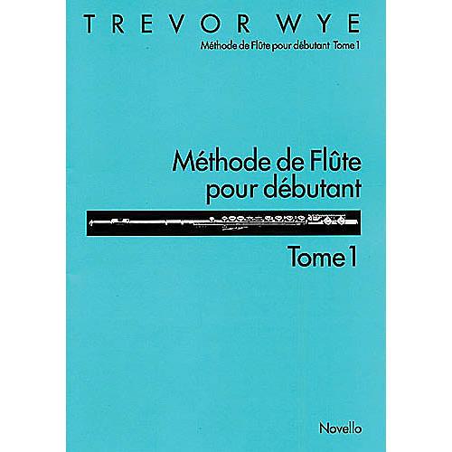 Novello Méthode de Flute Pour Débutant: Tome 1 Music Sales America Series Written by Trevor Wye