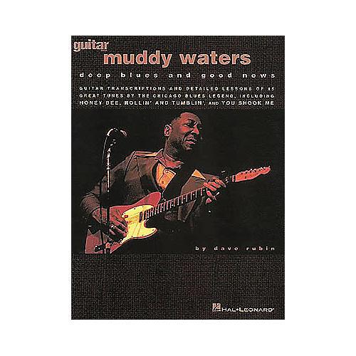 Hal Leonard Muddy Waters - Deep Blues and Good News