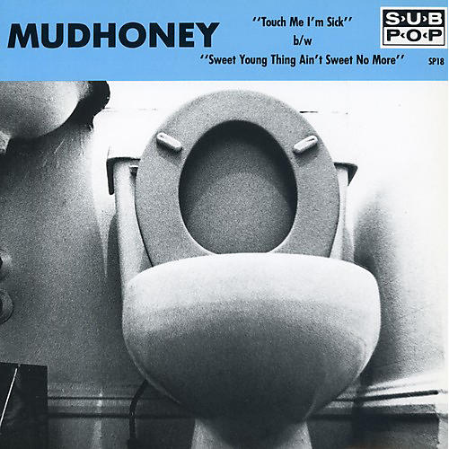 Alliance Mudhoney - Touch Me I'm Sick