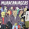 Alliance Murderburgers - How To Ruin Your Life thumbnail