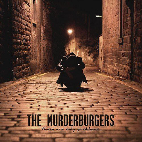Alliance Murderburgers - These Are Only Problems
