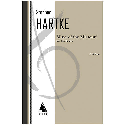 Lauren Keiser Music Publishing Muse of the Missouri for Orchestra - Full Score LKM Music Series Softcover by Stephen Hartke