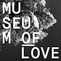 Alliance Museum of Love - Museum of Love thumbnail