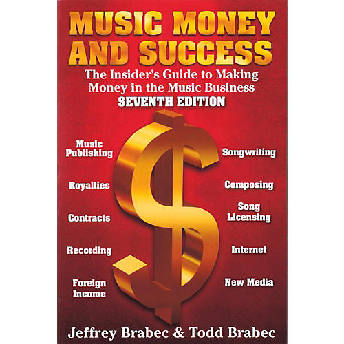 Hal Leonard Music, Money, and Success: The Insider's Guide to Making Money in the Music Business