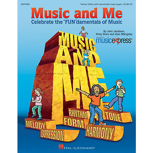 Hal Leonard Music and Me (Celebrate the 'FUN'damentals of Music) ShowTrax CD Composed by Kirby Shaw