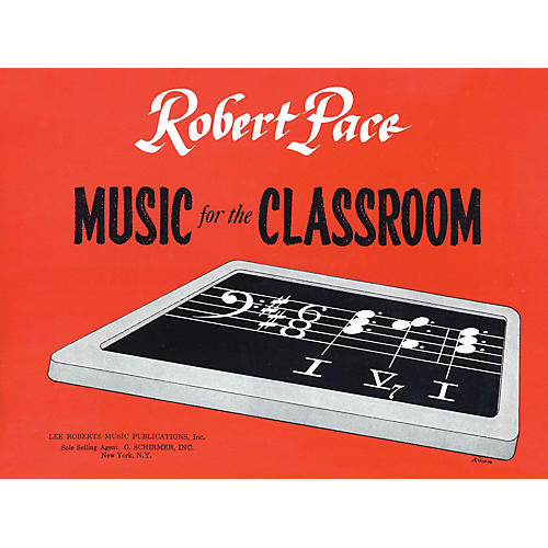 Lee Roberts Music for the Classroom (Child's Book) Pace Piano Education Series Softcover Written by Robert Pace