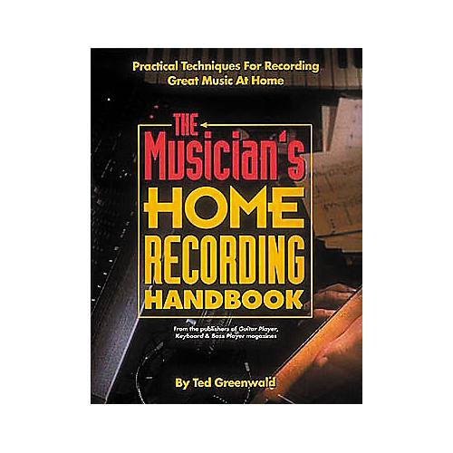 Hal Leonard Musician's Home Recording Handbook