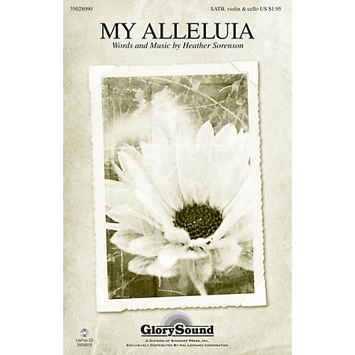 Shawnee Press My Alleluia SATB composed by Heather Sorenson