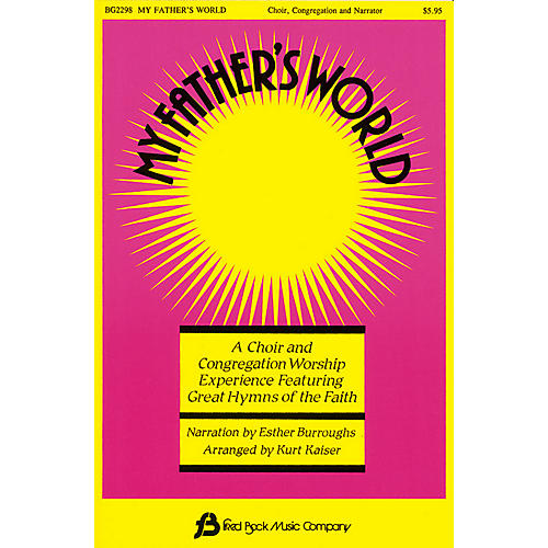 Fred Bock Music My Father's World (Collection) SATB arranged by Kurt Kaiser