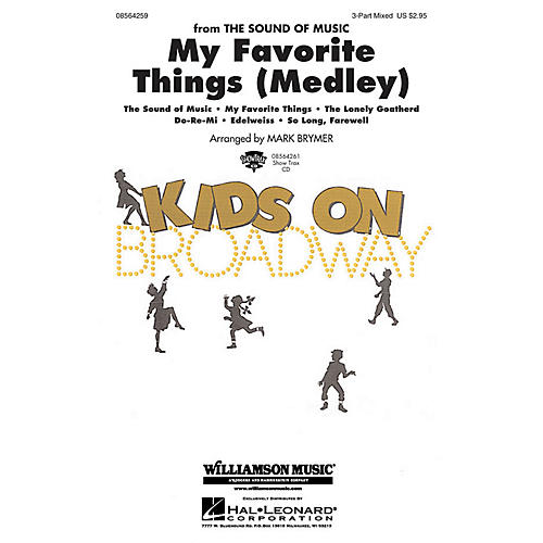 Hal Leonard My Favorite Things (Medley) (from The Sound of Music) 2-Part Arranged by Mark Brymer