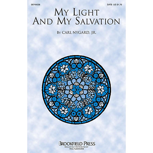 Brookfield My Light and My Salvation SATB composed by Carl Nygard, Jr.