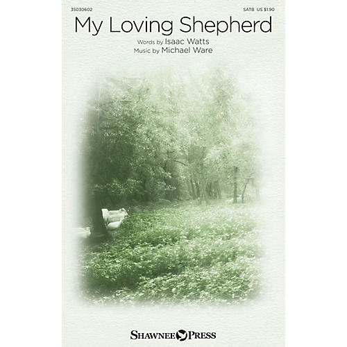 Shawnee Press My Loving Shepherd SATB composed by Michael Ware